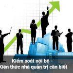 Kiểm soát nội bộ – Kiến thức nhà quản trị cần biết.