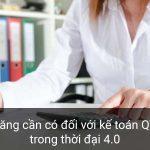 Kỹ năng cần có đối với kế toán quản trị doanh nghiệp trong thời đại 4.0