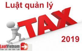 Luật quản lý thuế 2019 - Những điều cần biết
